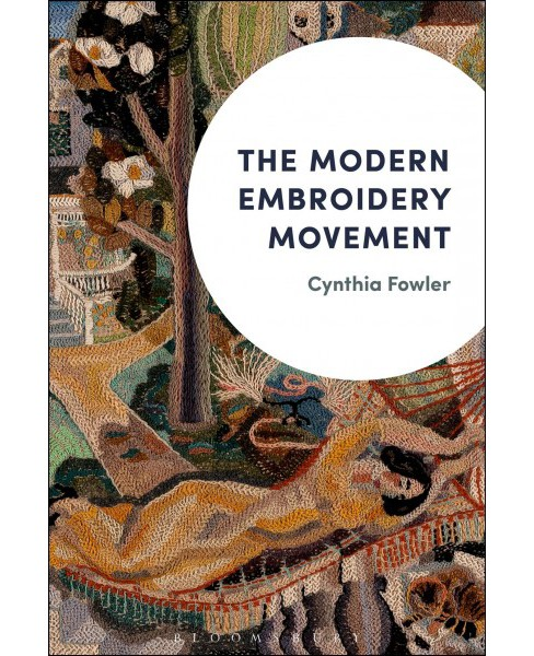 Modern Embroidery Movement -  by Cynthia Fowler (Hardcover) - image 1 of 1