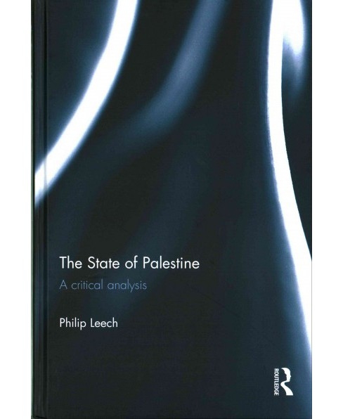 State of Palestine : A Critical Analysis (Hardcover) (Philip Leech) - image 1 of 1