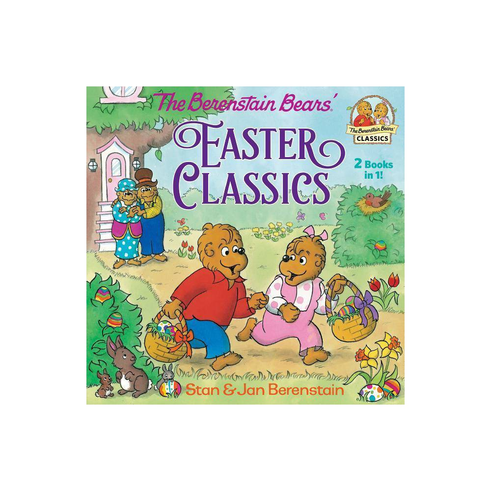Berenstain Bears Easter Classics - by Stan Berenstain & Jan Berenstain (Paperback) Reviews
