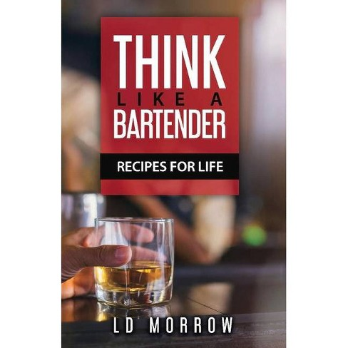 Think Like a Bartender - by  L D Morrow (Paperback) - image 1 of 1