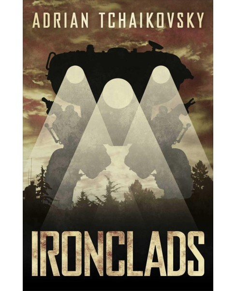 Ironclads -  by Adrian Tchaikovsky (Hardcover) - image 1 of 1