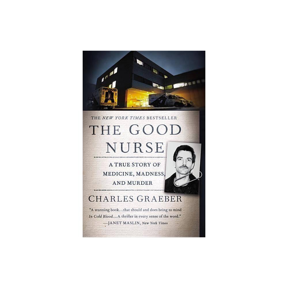The Good Nurse By Charles Graeber Paperback