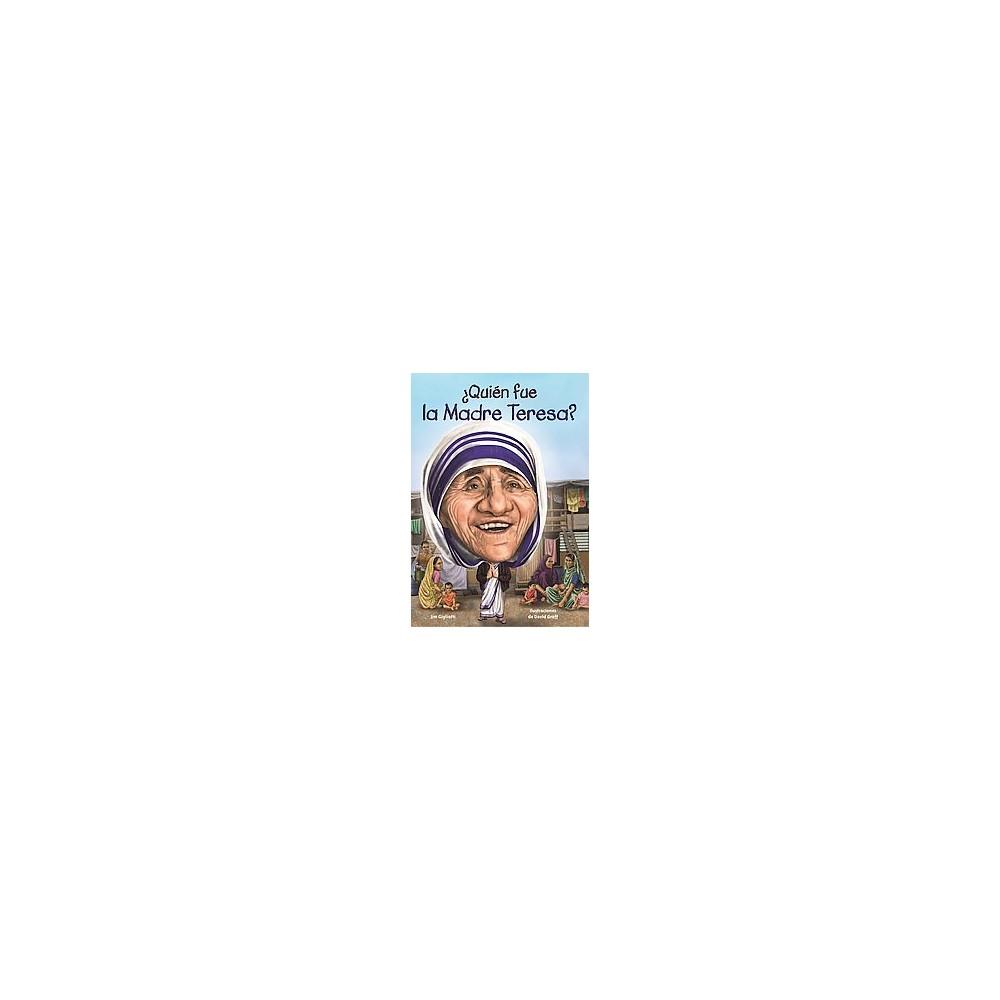 ¿Quién fue la Madre Teresa?/ Who was Mot ( Quien fue?/ Who Was?) (Paperback)