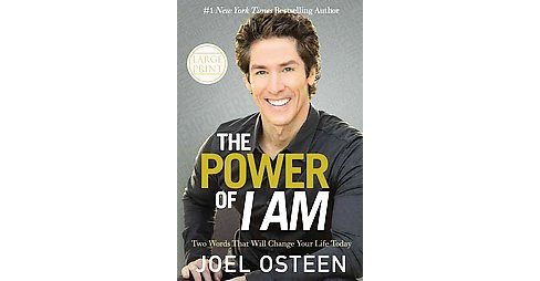 Power of I Am : Two Words That Will Change Your Life Today (Large Print) (Hardcover) (Joel Osteen) - image 1 of 1