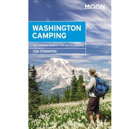 Moon Washington Camping : The Complete Guide to Tent and Rv Camping -  by Tom Stienstra (Paperback) - image 1 of 1