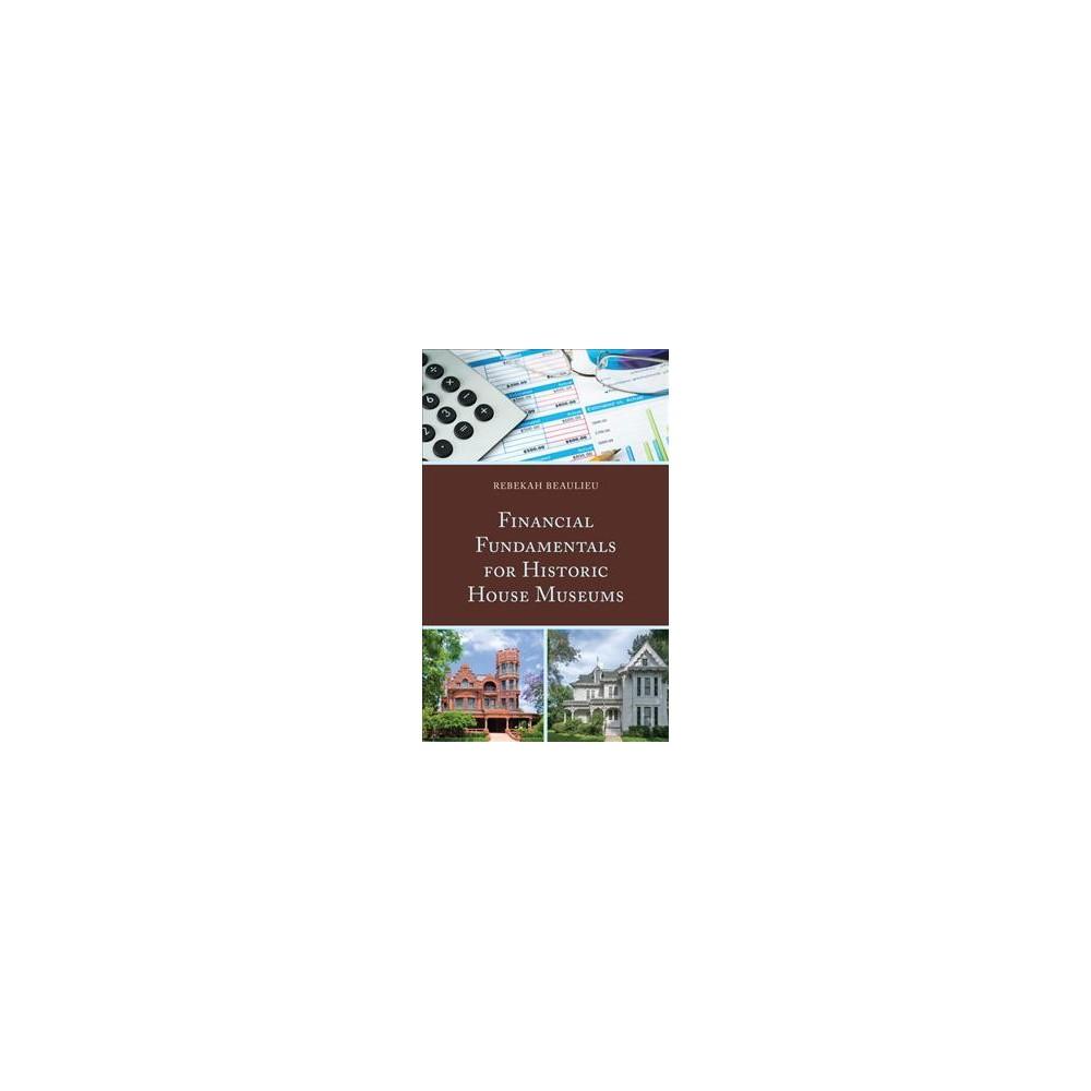 Financial Fundamentals for Historic House Museums (Paperback) (Rebekah Beaulieu)