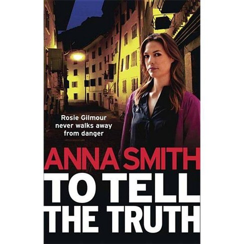 To Tell the Truth - (Rosie Gilmour) by  Anna Smith (Paperback) - image 1 of 1