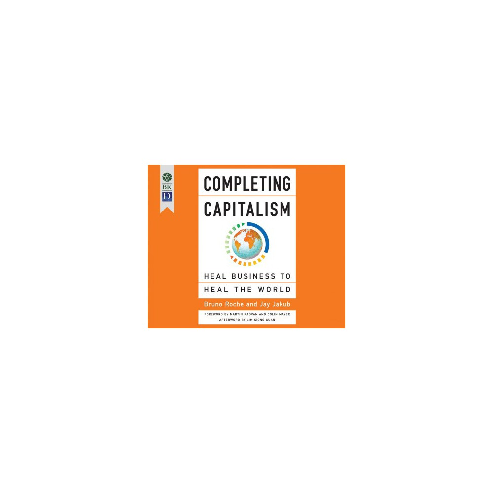 Completing Capitalism : Heal Business to Heal the World (MP3-CD) (Bruno Roche & Jay Jakub)