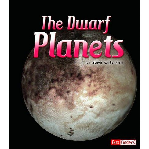 The Dwarf Planets - (Fact Finders: The Solar System and Beyond) by  Stephen John Kortenkamp (Paperback) - image 1 of 1