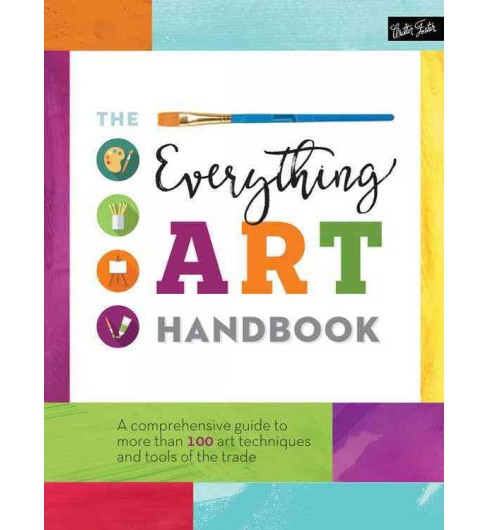 Everything Art Handbook (Hardcover) (WALTER FOSTER PUBLISHING (COR)) - image 1 of 1