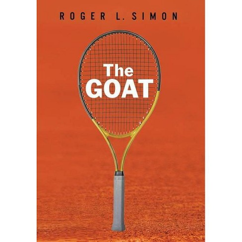 The Goat - by  Roger L Simon (Hardcover) - image 1 of 1