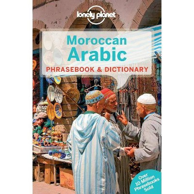 Lonely Planet Moroccan Arabic Phrasebook & Dictionary - (Lonely Planet Phrasebook and Dictionary) 4th Edition (Paperback)