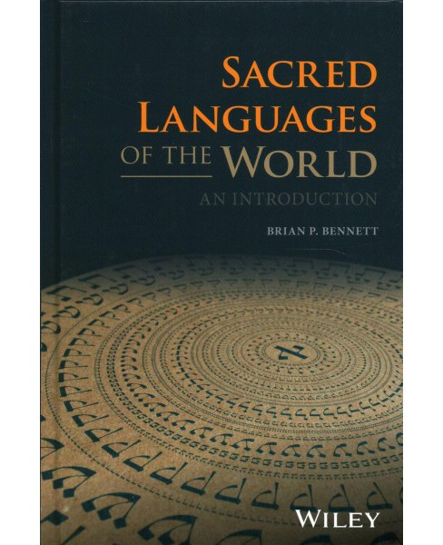 Sacred Languages of the World : An Introduction (Hardcover) (Brian P. Bennett) - image 1 of 1
