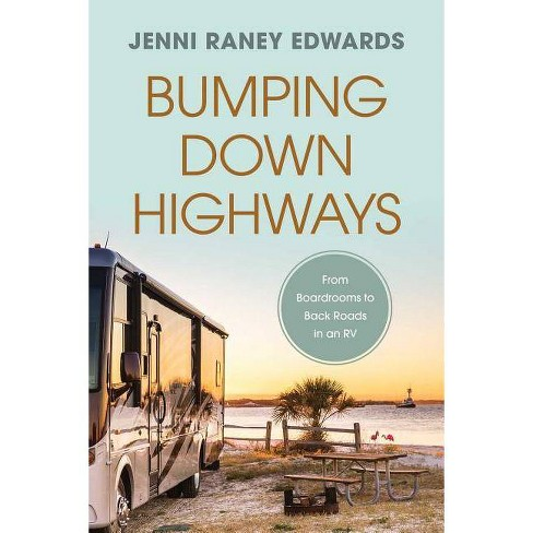 Bumping Down Highways - by  Jenni Raney Edwards (Paperback) - image 1 of 1