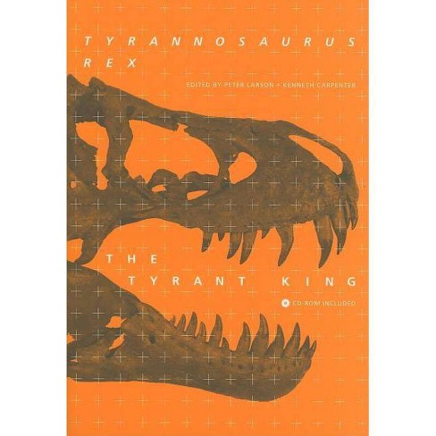 Tyrannosaurus Rex, the Tyrant King - (Life of the Past) (Mixed media product) - image 1 of 1