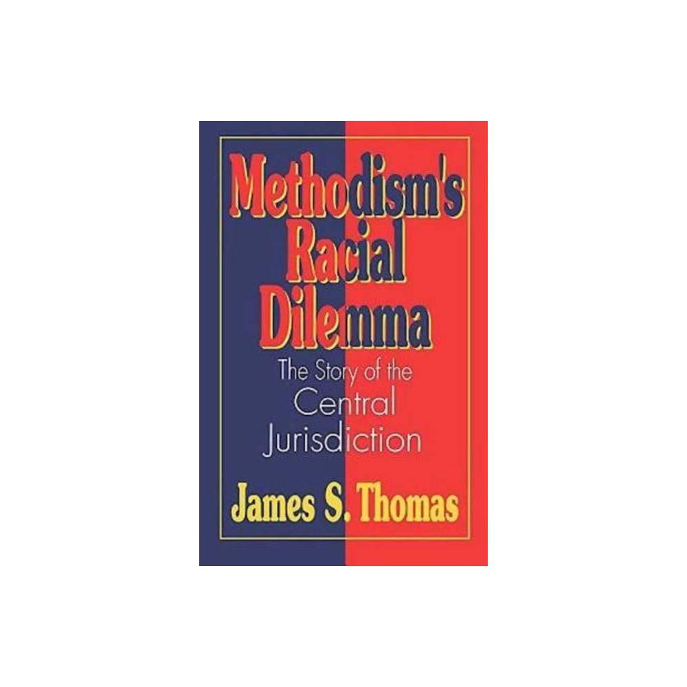 Methodisms Racial Dilemma By James S Thomas Hardcover