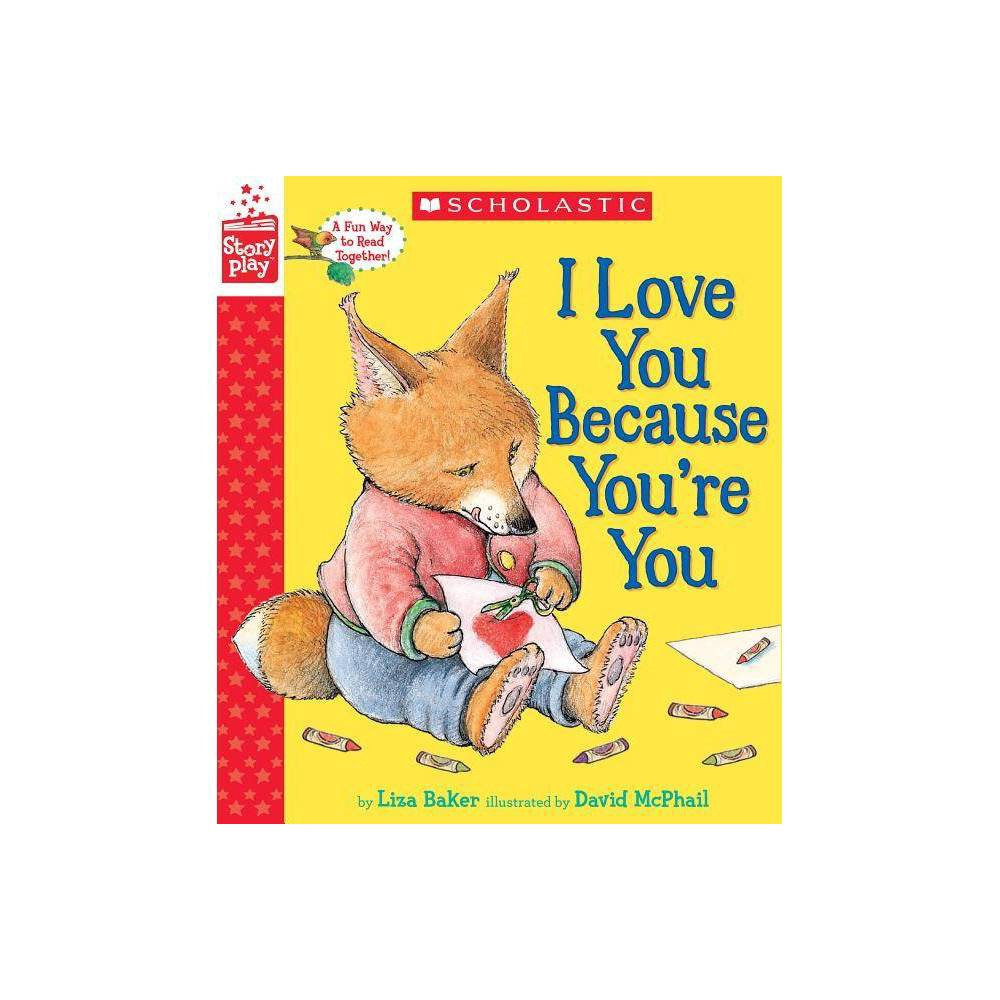 I Love You Because You Re You Storyplay Book By Liza Baker Hardcover