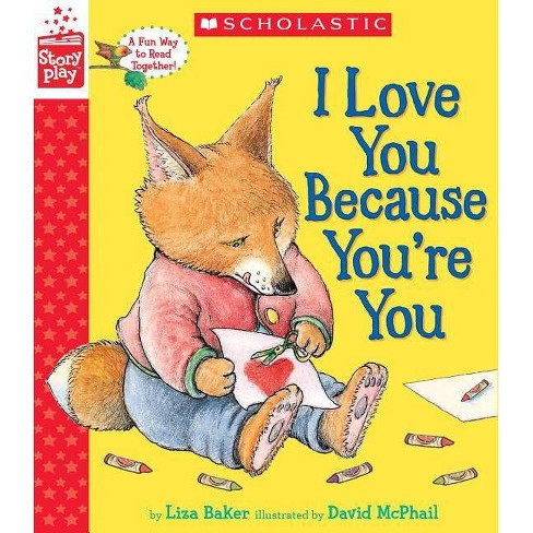 I Love You Because You're You (a Storyplay Book) - by  Liza Baker (Hardcover) - image 1 of 1