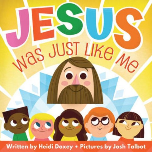 Jesus Was Just Like Me (Hardcover) (Heidi Doxey) - image 1 of 1