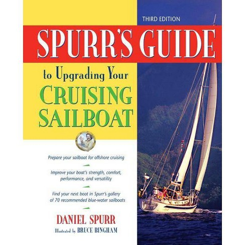 Spurr's Guide to Upgrading Your Cruising Sailboat - 3 Edition by  Daniel Spurr (Hardcover) - image 1 of 1