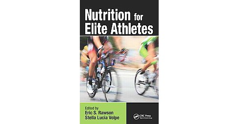 Nutrition for Elite Athletes (Hardcover) - image 1 of 1