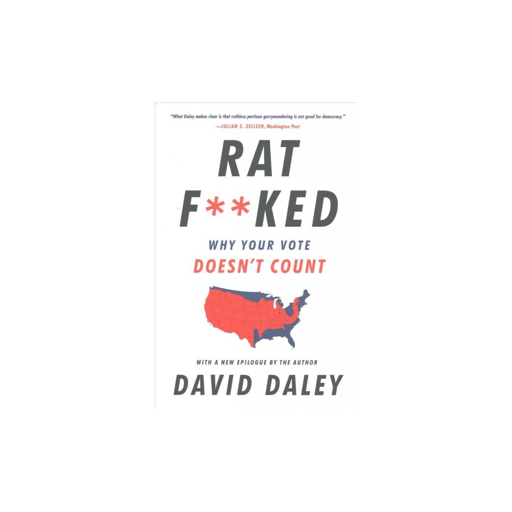 Ratf**ked : The True Story Behind The Secret Plan to Steal America's Democracy (Reprint) (Paperback)