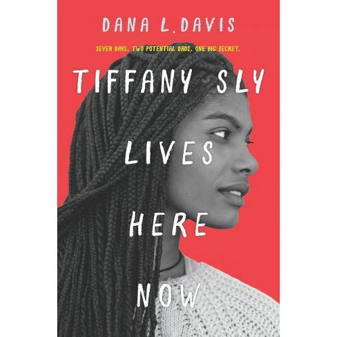Tiffany Sly Lives Here Now - by  Dana L Davis (Hardcover) - image 1 of 1