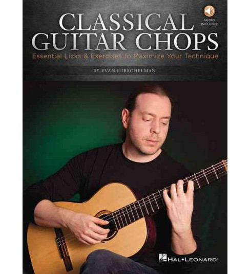 Classical Guitar Chops : Essential Licks & Exercises to Maximize Your Technique (Paperback) (Evan - image 1 of 1