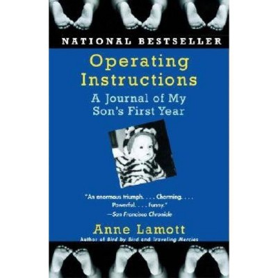 Operating Instructions - by  Anne Lamott (Paperback)