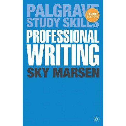 Professional Writing - (Palgrave Study Skills) 3 Edition by  Sky Marsen (Paperback) - image 1 of 1