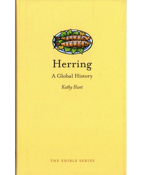 Herring : A Global History (Hardcover) (Kathy Hunt) - image 1 of 1