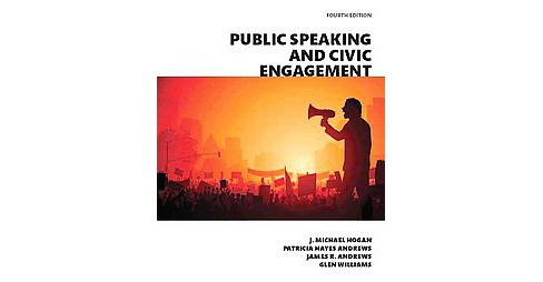 Public Speaking and Civic Engagement : Books a La Carte Edition (Hardcover) (J. Michael Hogan) - image 1 of 1