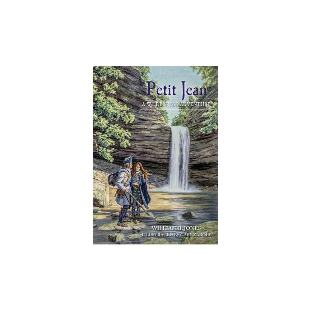 Petit Jean : A Wilderness Adventure (Paperback) (William B. Jones)