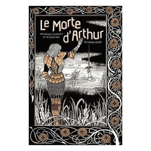Le Morte Darthur King Arthur The Knights Of The Round Table