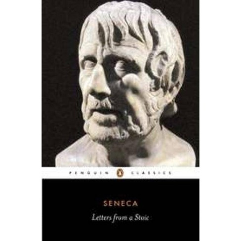 Letters From A Stoic Penguin Classics By Seneca Paperback Ta