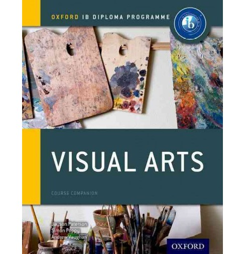 Visual Arts : Course Companion (Paperback) (Jayson Paterson & Simon Poppy & Andrew Vaughan) - image 1 of 1