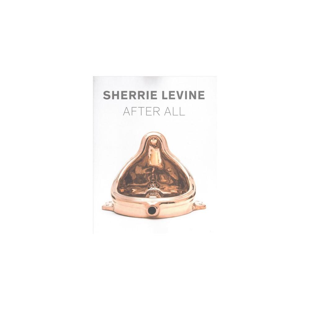 Sherrie Levine After All : Werke / Works 1981-2016 - Bilingual (Paperback)