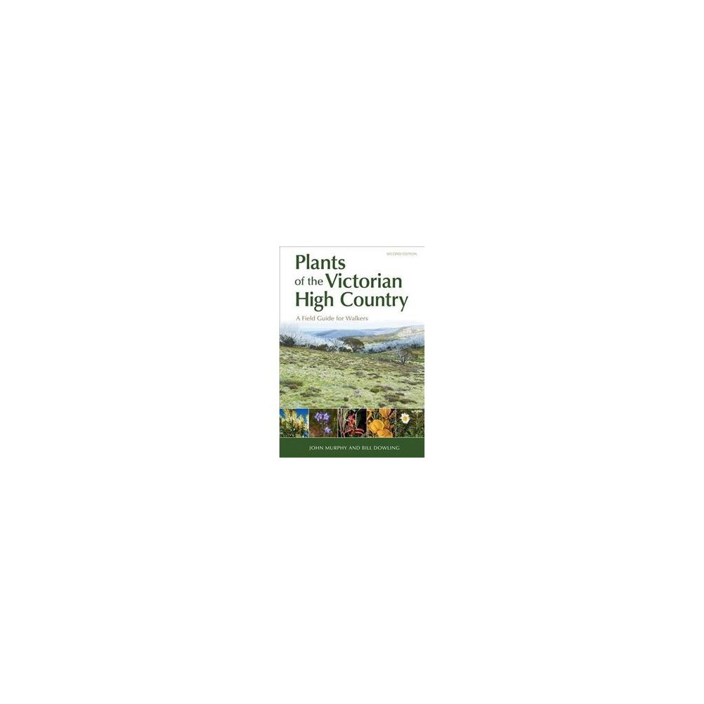 Plants of the Victorian High Country : A Field Guide for Walkers - 2 (Paperback)