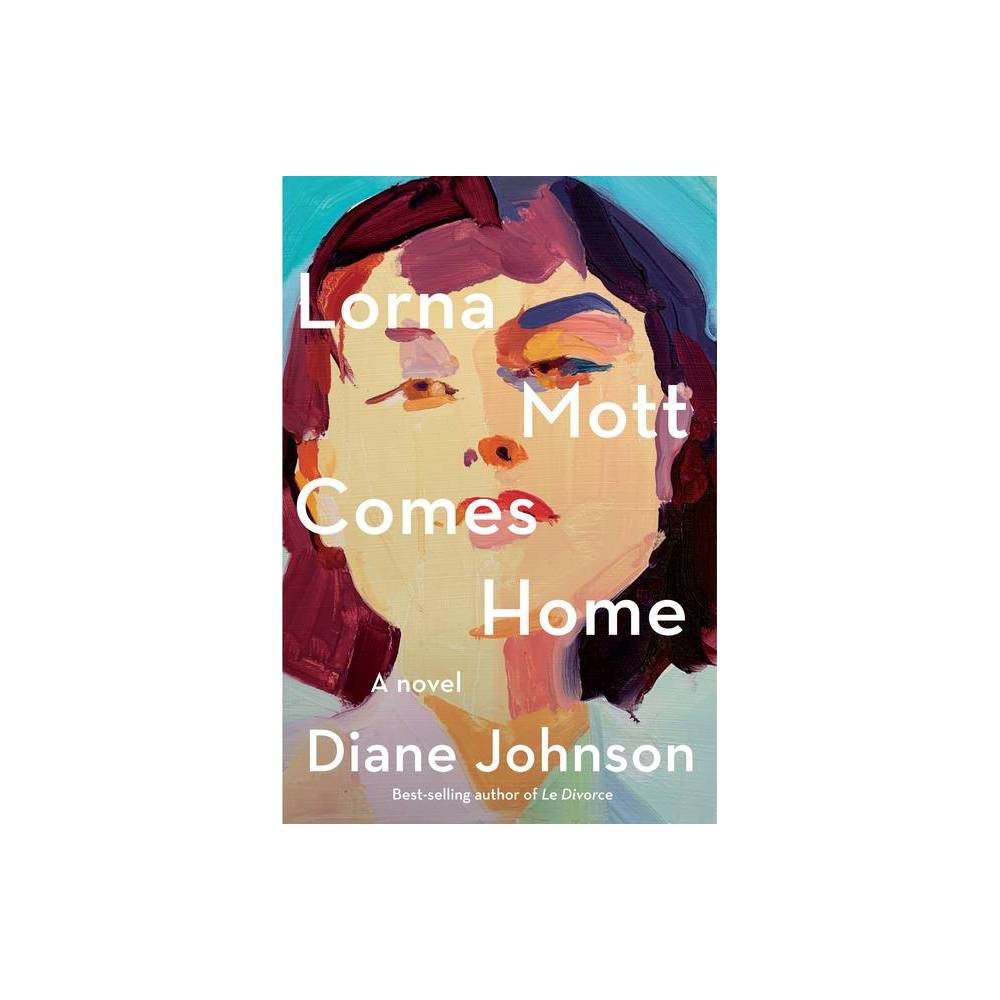 Lorna Mott Comes Home By Diane Johnson Hardcover