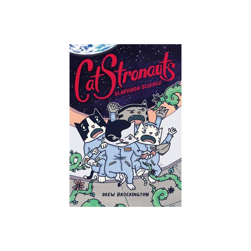 Catstronauts Slapdash Science By Drew Brockington Paperback