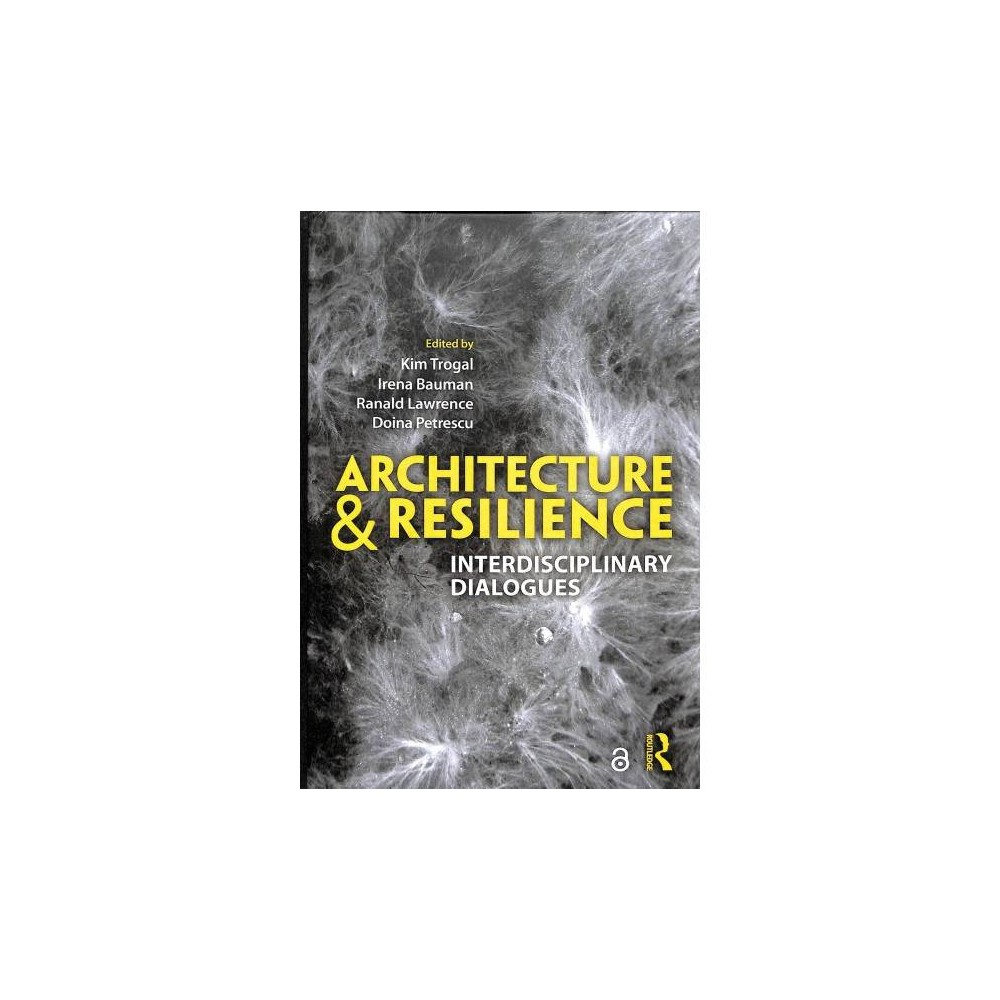 Architecture and Resilience : Interdisciplinary Dialogues - (Hardcover)