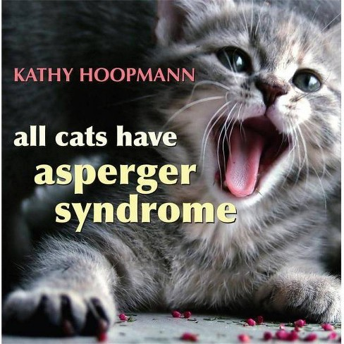 All Cats Have Asperger Syndrome - by  Kathy Hoopmann (Hardcover) - image 1 of 1