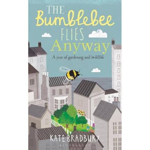 The Bumblebee Flies Anyway - by  Kate Bradbury (Hardcover) - image 1 of 1