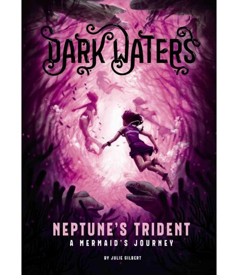 Neptune's Trident : A Mermaid's Journey (Paperback) (Julie Gilbert) - image 1 of 1