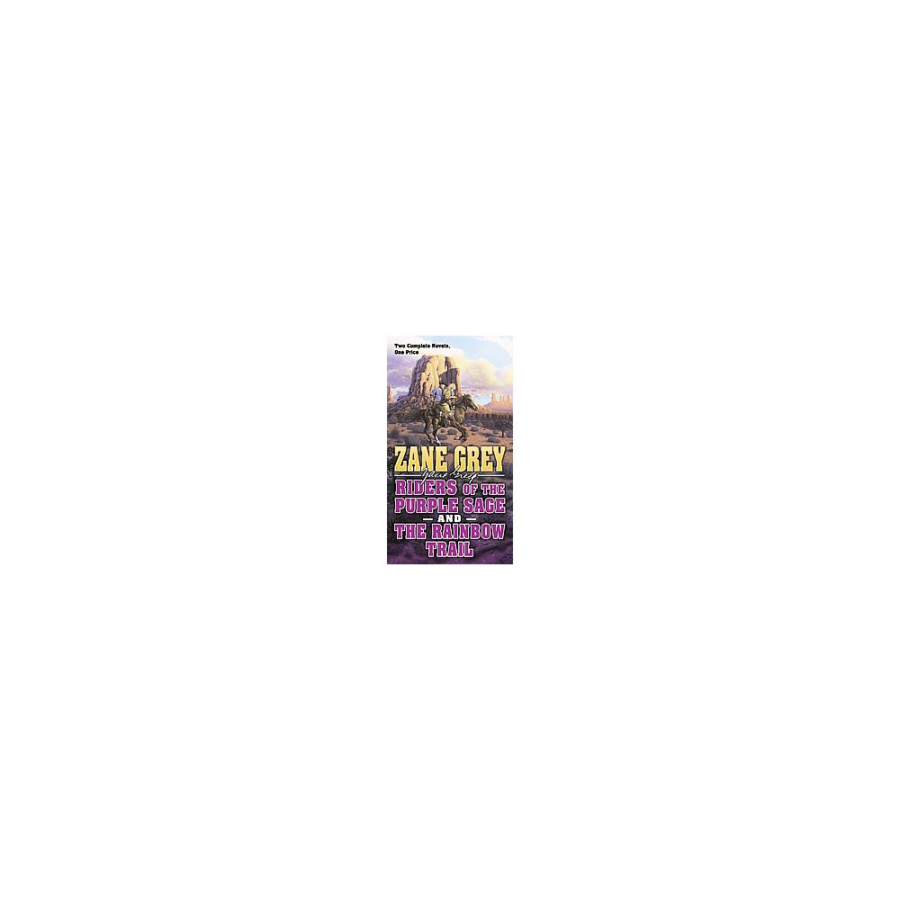 Riders of the Purple Sage and The Rainbow Trail (Reissue) (Paperback) (Zane Grey)