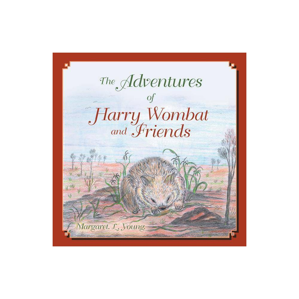 The Adventures Of Harry Wombat And Friends Paperback