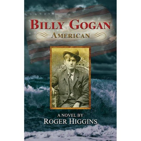 Billy Gogan, American - by  Roger Higgins (Paperback) - image 1 of 1