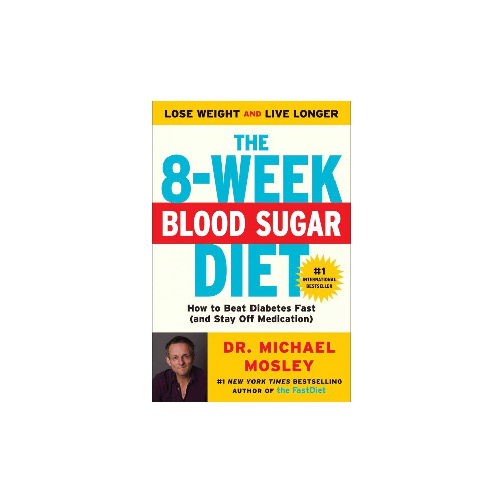 8-Week Blood Sugar Diet : How to Beat Diabetes Fast (and Stay Off Medication) (Reprint) (Paperback) (Dr.