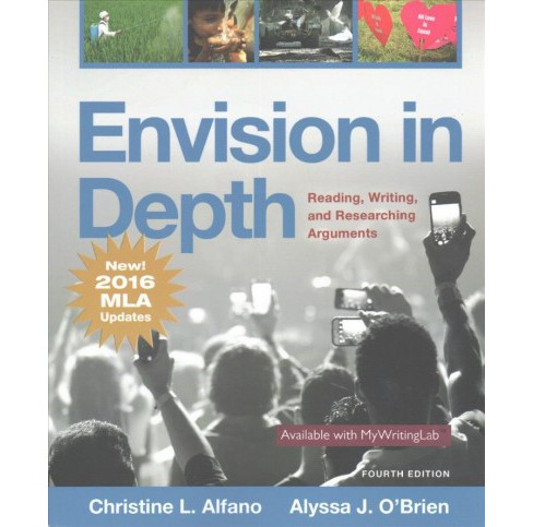 Envision in Depth : Reading, Writing, and Researching Arguments: New! 2016 MLA Updates (Paperback) - image 1 of 1