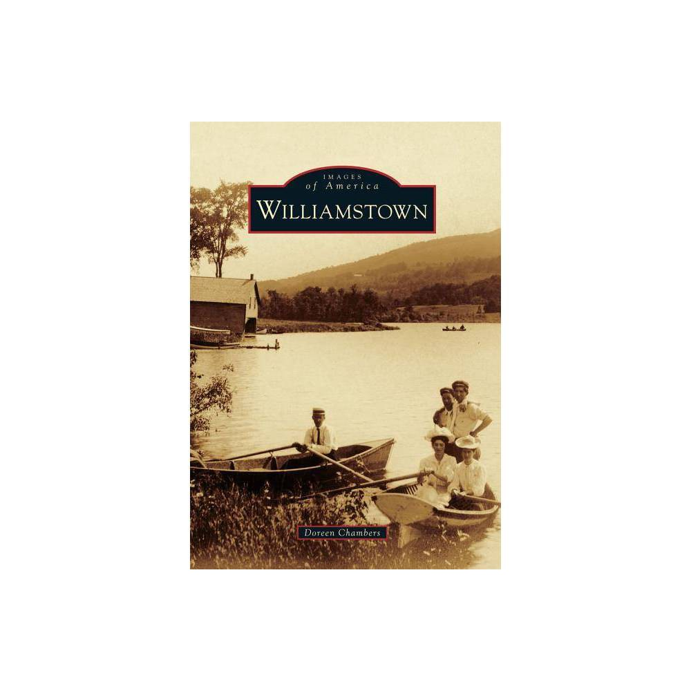 Williamstown Images Of America Arcadia Publishing By Doreen Chambers Paperback